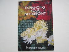 Enhancing Your Needlepoint By Barbara E Payne