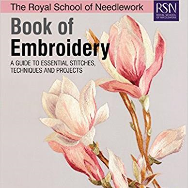 RSN Book of Embroidery: A Guide to Essential Stitches, Techniques and Projects
