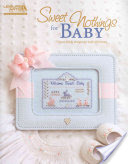 Sweet Nothings For Baby By Judy Whitman