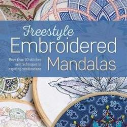 Freestyle Embroidered Mandalas by Hazel Blomkamp and Di Van Nierkerk with Monique Day-Wilde