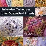 Embroidery Techniques And Space-Dyed Threads By Via Laurie