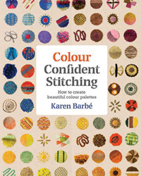 Colour Confident Stitching By Karen Barbe