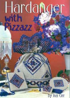 Hardanger With Pizzazz By Ina Orr