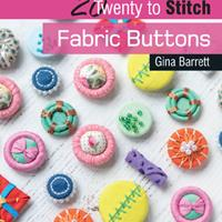 Twenty to Stitch Fabric Buttons by Gina Barrett