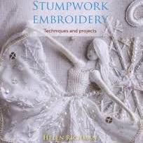 Stumpwork Embroidery Techniques and Projects by Helen Richman