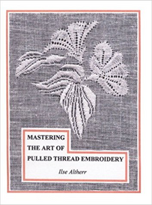 Mastering The Art Of Pulled Thread Embroidery By Ilse Altherr