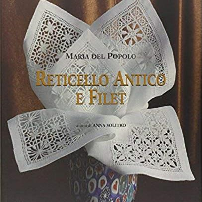 Reticello Antico e Filet by Maria Del Popolo