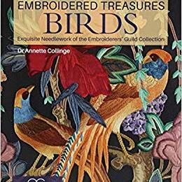 Embroidered Treasures - Birds - Exquisite Needlework of the Embroiderers Guild Collection by Annette Collinge