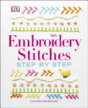 Embroidery Stitches Step by Step by Lucinda Ganderton