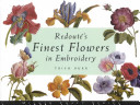 Redoutes Finest Flowers In Embroidery By Trish Burr