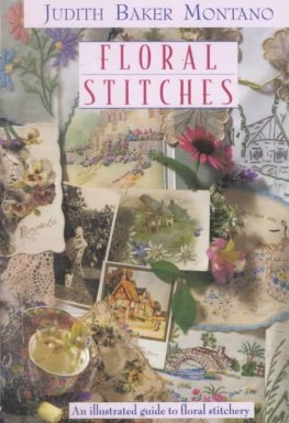 Floral Stitches By Judith Baker Montano (Soft Cover)