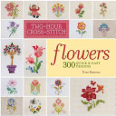 Two Hour Cross Stitch Flowers By Patrice Boerens