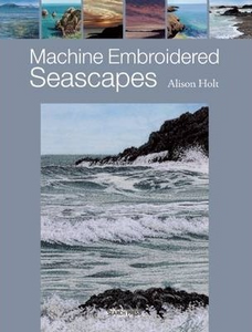 Machine Embroidered Seascapes By Alison Holt