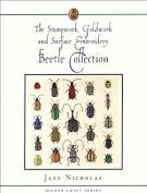 The Stumpwork Goldwork And Surface Embroidery Beetle Collection By Jane Nicholas
