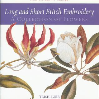 Long And Short Stitch Embroidery by Trish Burr