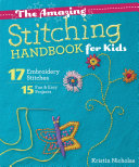 The Amazing Stitching Handbook For Kids By Kristen Nicholas