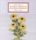 Little Book Of Floral Designs For Silk Ribbon By Helen Dafter