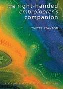 The Right Handed Embroiderer's Companion By Yvette Stanton