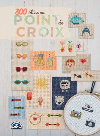 300 Ideas For Cross Stitch