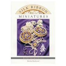 Silk Ribbon Miniatures by Merrilyn Heazlewood