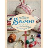 The Maison Sajou Sewing Book By Lucinda Ganderton