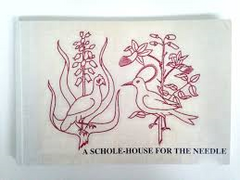 A Schole-House For The Needle