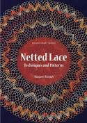 Netted Lace Exquisite Patterns And Practical Techniques By Margaret Morgan