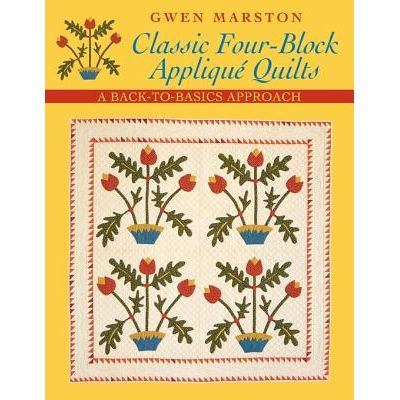 Classic Four-Block Applique Quilts By Gwen Marston