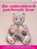The Embroidered Patchwork Bear By Carolyn Pearce