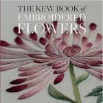 The Kew Book of Embroidered Flowers by Trish Burr Hard Cover