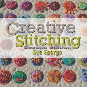 Creative Stitching By Sue Spargo - Second Edition
