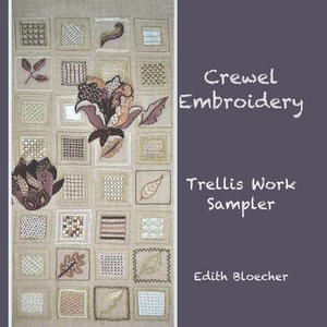 Crewel Embroidery ~ Trellis Work Sampler by Edith Bloecher