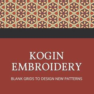 Kogin Embroidery Blank Grids to Design New Pattern: Japanese Hand Stitching Repeating Patterns Workbook by Mjsb Design Patterns