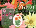 Floral Interpretations For Silk Ribbon By Helen Dafter