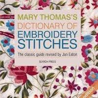 Mary Thomas's Dictionary of Embroidery Stitches New Edition 2019