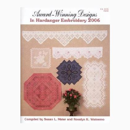 Award Winning Designs In Hardanger Embroidery 2006