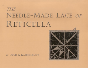 The Needlemade Lace Of Reticello By Jules And Kaethe Kliot