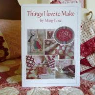 Things I Love to Make by Marg Low Designs