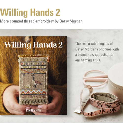 Willing Hands 2 – More Counted Thread Embroidery by Betsy Morgan PREORDER