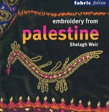 Embroidery From Palestine By Shelagh Weir