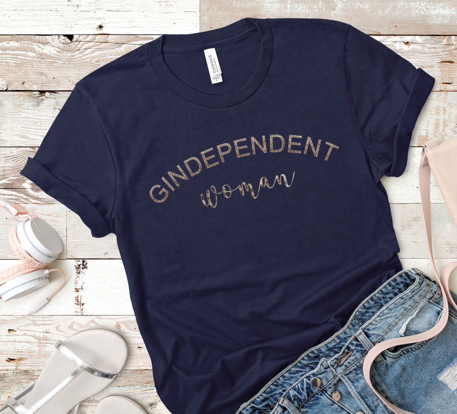 Gindependent Woman T-Shirt