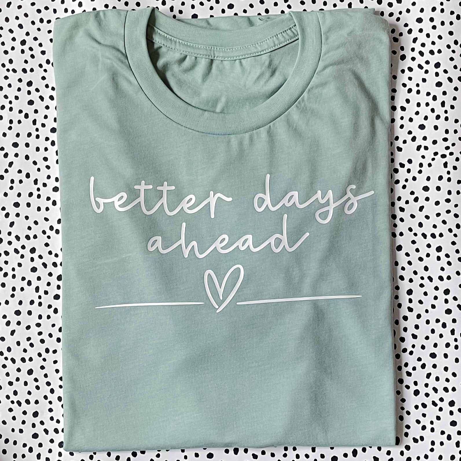 Better Days Ahead T-Shirt