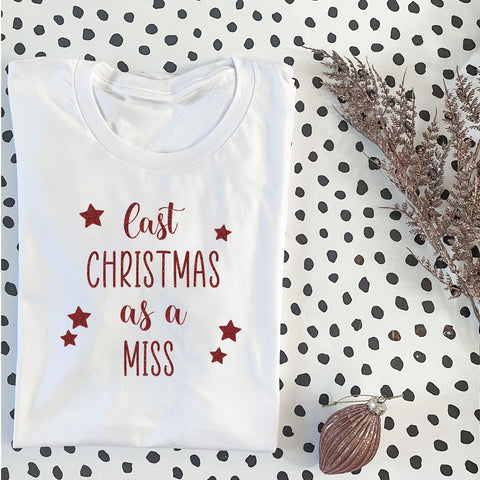 Last Christmas As A Miss T-Shirt