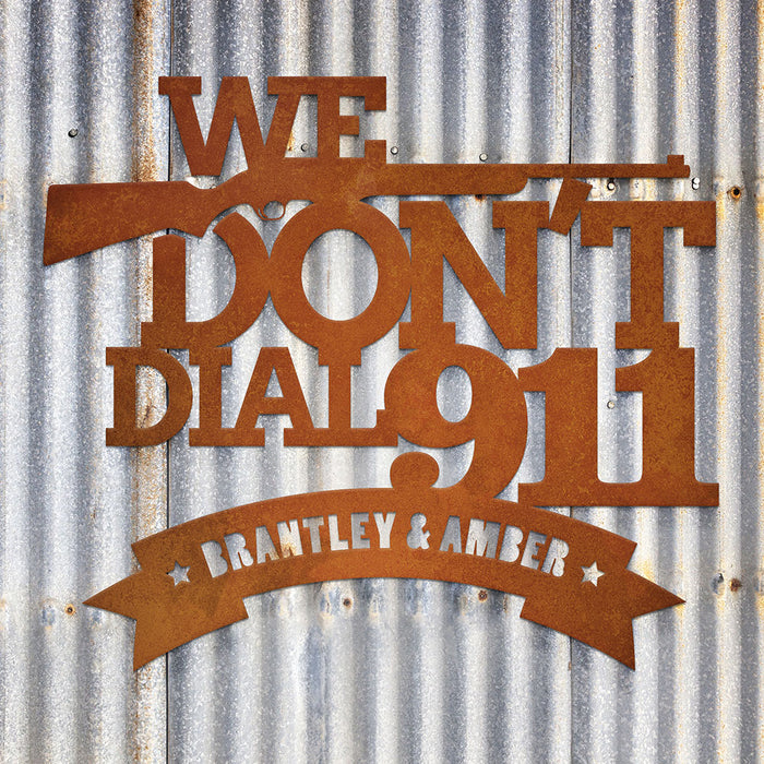 """We Don't Dial 911"" Personalized Steel Sign"