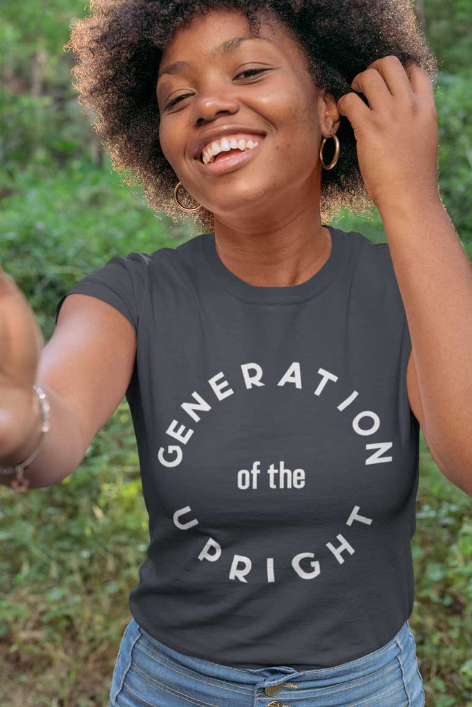 Generation of the Upright - Ladies T-Shirt