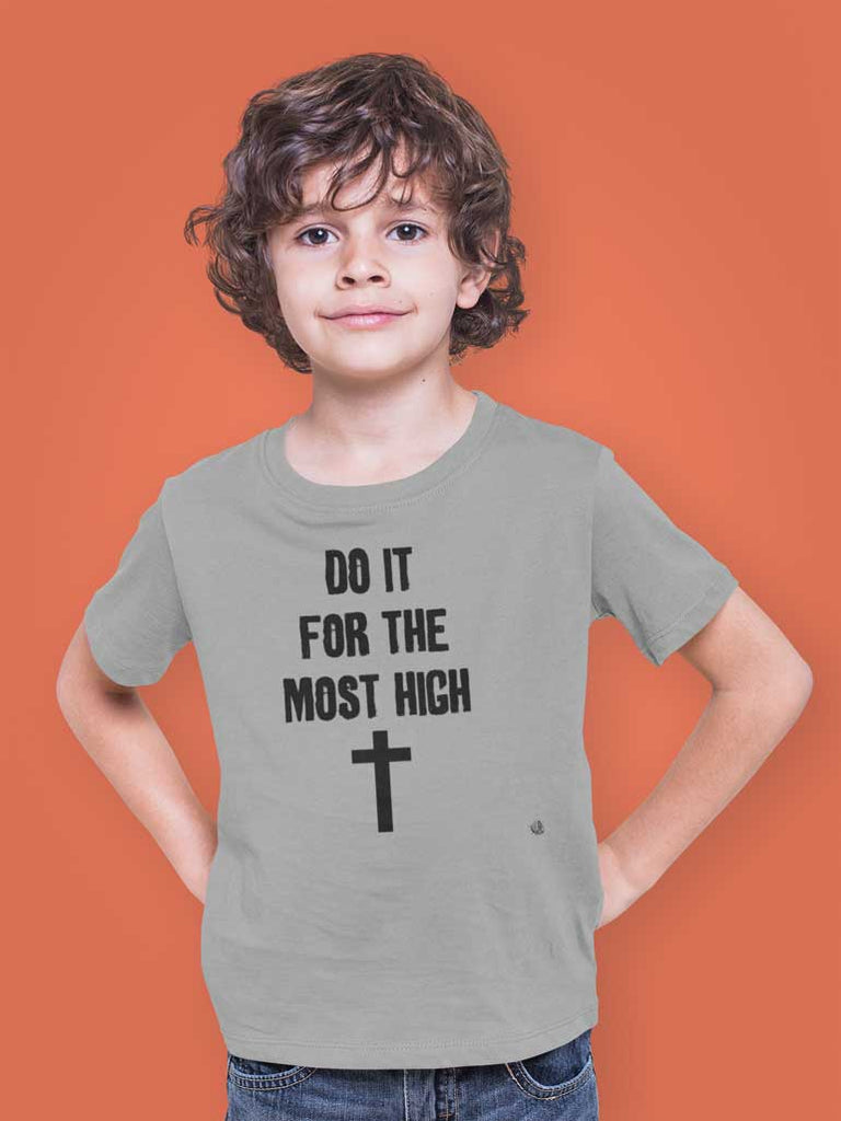 Do It For The Most High - Youth T-Shirt