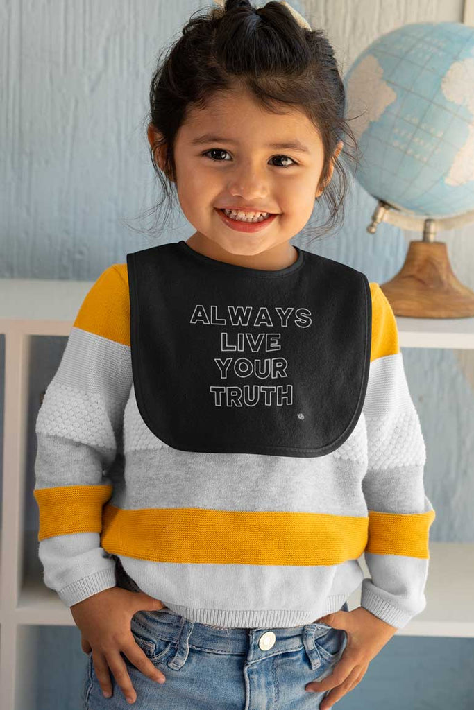 Always Live Your Truth - Baby Bib