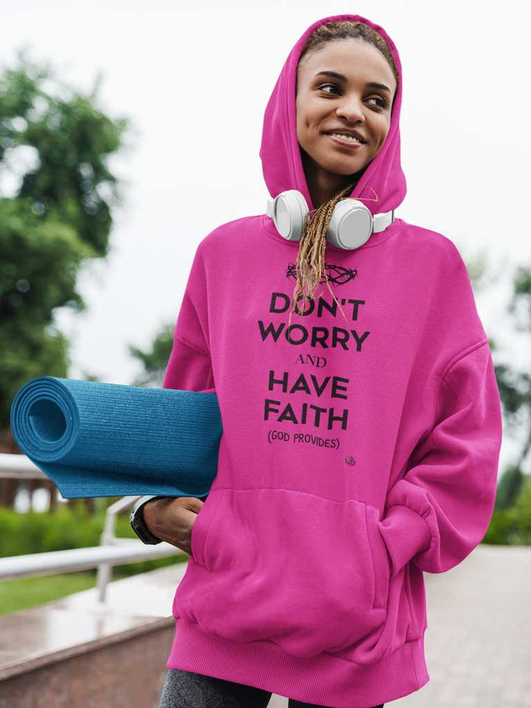 Don't Worry, Have Faith - Ladies' Pullover Hoodie