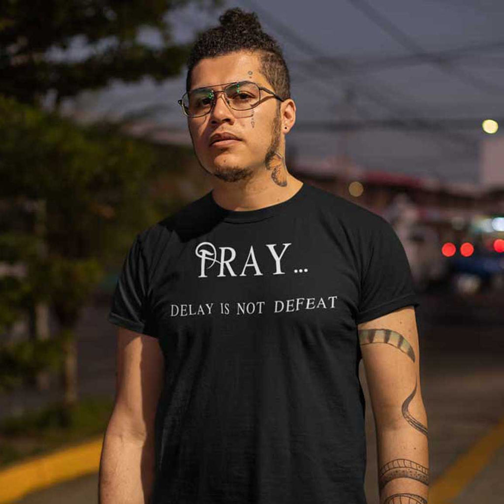 Pray Delay - Men's T-Shirt