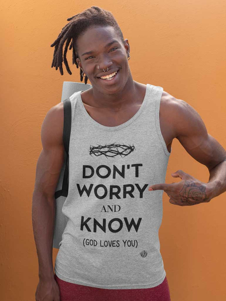Don't Worry, Know - Men's Unisex Tank